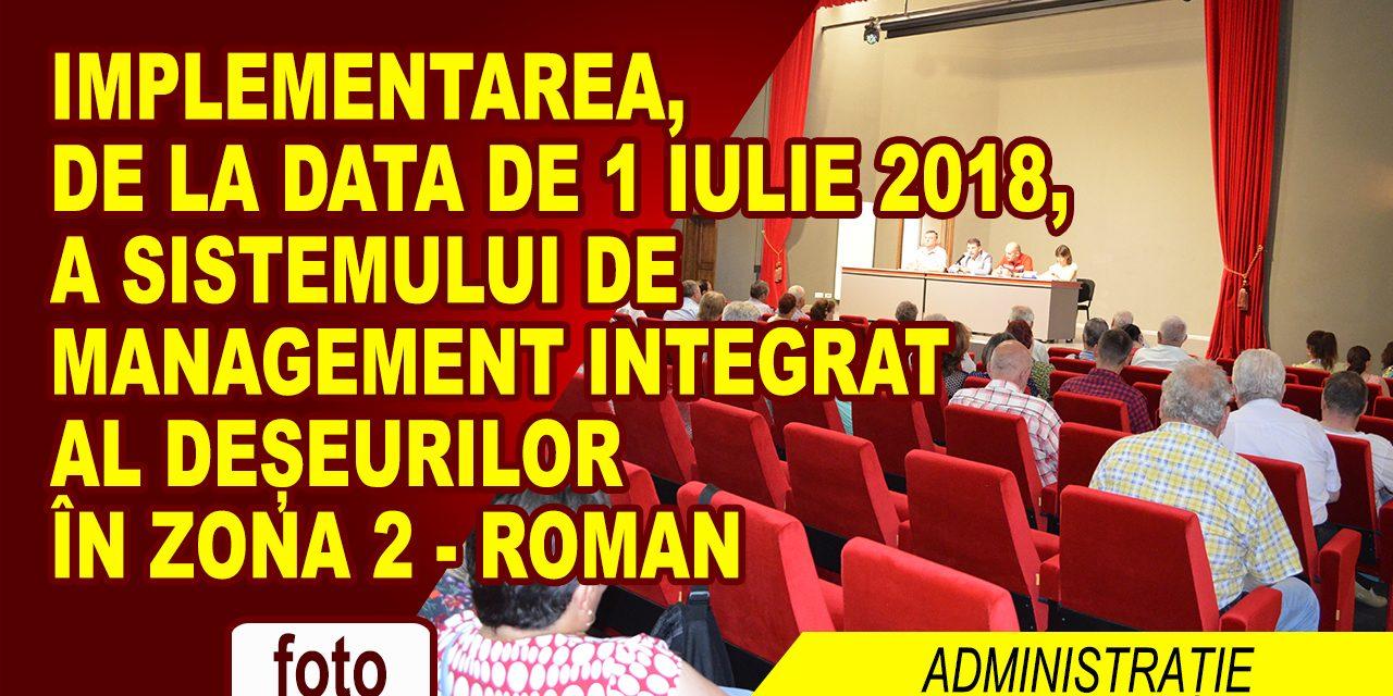 Implementarea, de la data de 1 iulie 2018, a sistemului de management integrat al deșeurilor în zona 2 – Roman