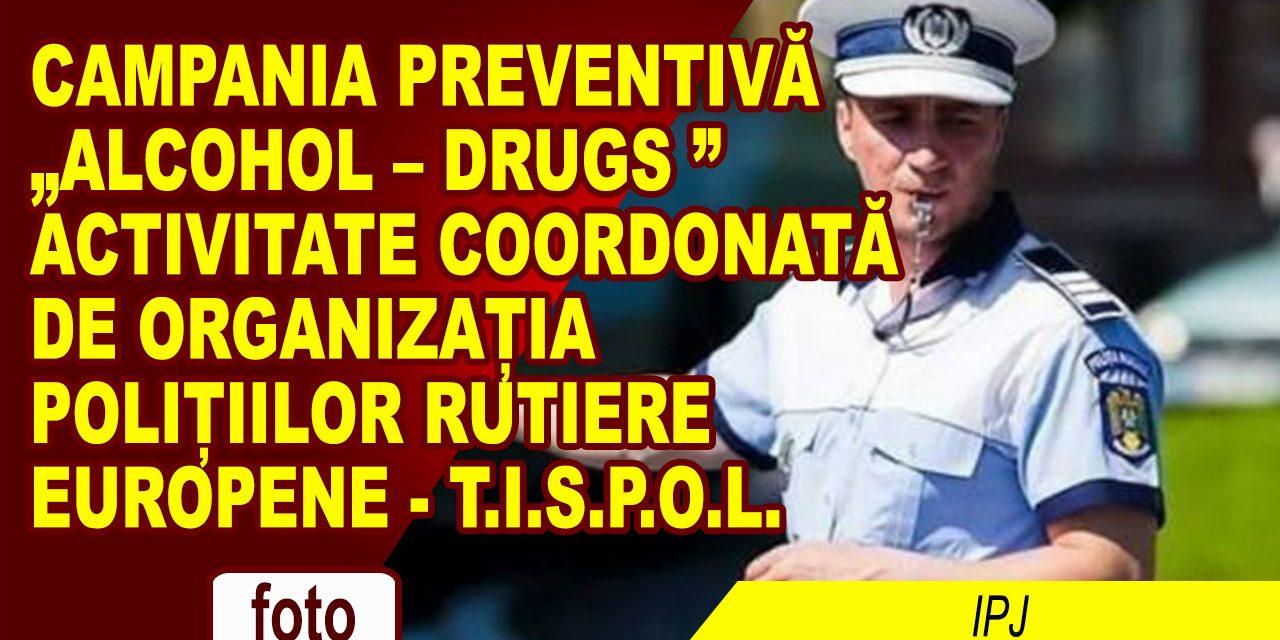 "CAMPANIA PREVENTIVĂ ""ALCOHOL – DRUGS"""