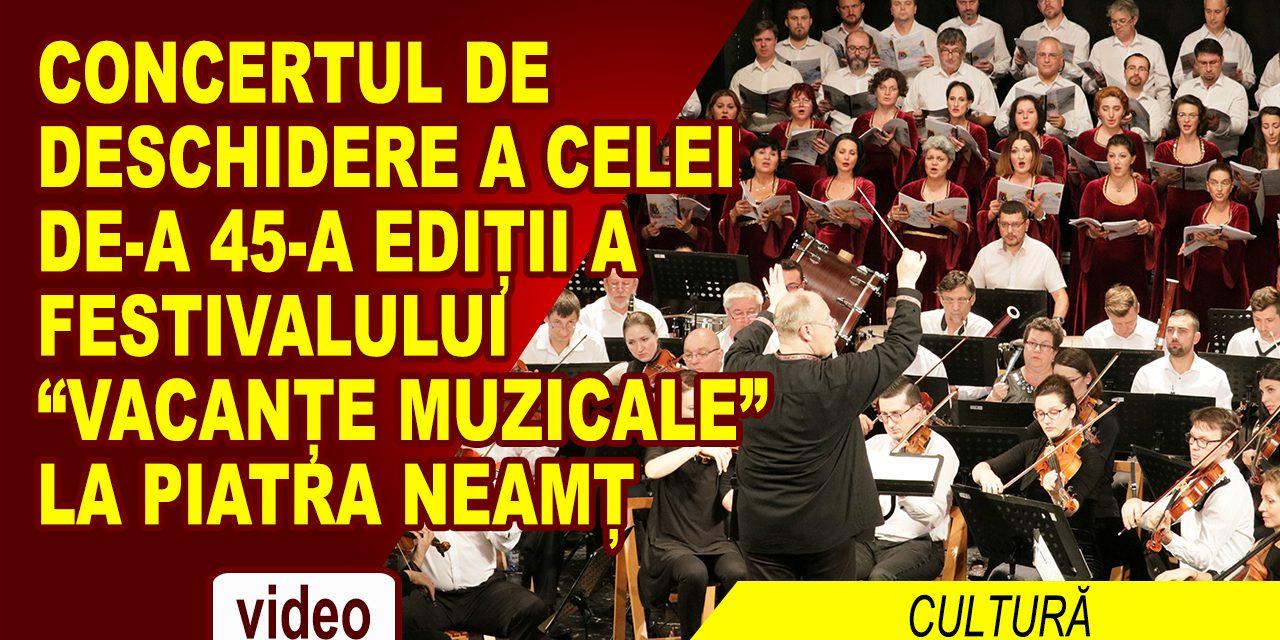 """Concert Inaugural al Festivalului """"Vacanțe Muzicale"""", la a 45-a ediție"""