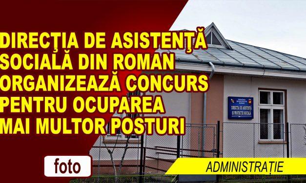 Direcţia de Asistenţă Socială din Roman organizează concurs pentru ocuparea mai multor posturi