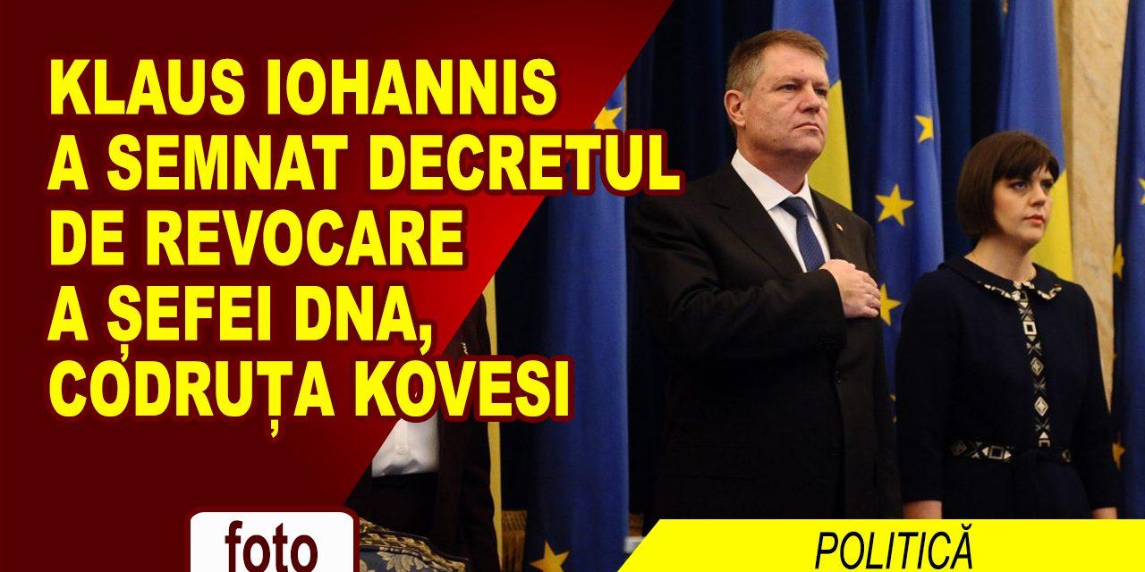 Klaus Iohannis a semnat decretul de REVOCARE a șefei DNA
