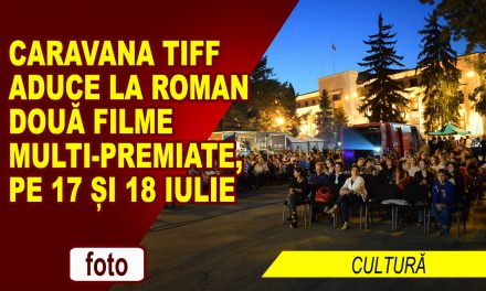 Caravana TIFF aduce la Roman două filme multi-premiate pe 17 și 18 iulie