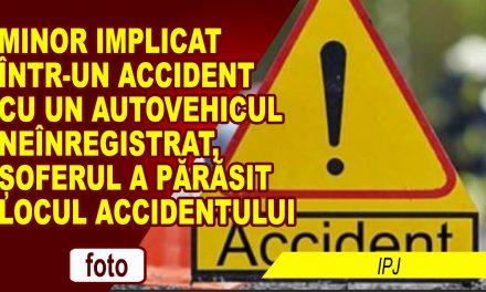 MINOR IMPLICAT ÎNTR-UN ACCIDENT CU UN AUTOVEHICUL NEÎNREGISTRAT, ȘOFERUL A PĂRĂSIT LOCUL ACCIDENTULUI