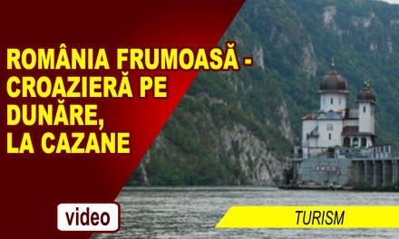 România frumoasă – Croazieră cu vaporul pe Dunăre, la Cazane
