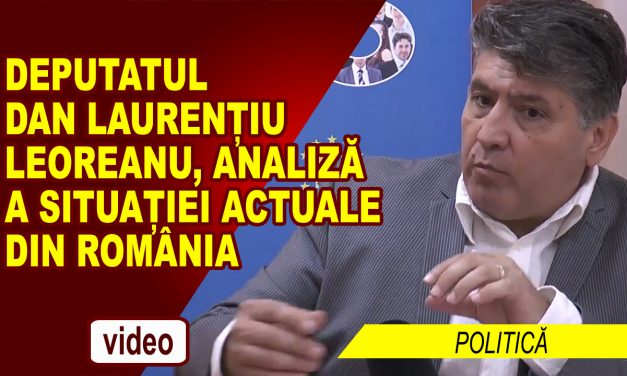 """Deputat Dan Laurențiu Leoreanu – """"România se află în haos!"""""""