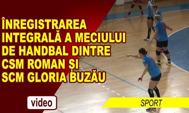 Înregistrarea integrală a meciului dintre CSM ROMAN – SCM BUZAU
