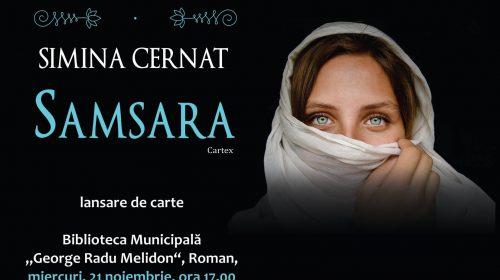 """Lansarea cărții """"Samsara"""" de Simina Cernat la Roman"""